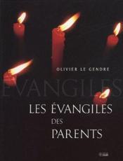 Les évangiles des parents - Couverture - Format classique