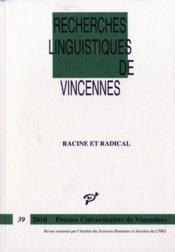Recherches Linguistiques De Vincennes N.39 ; Racine Et Radical - Couverture - Format classique