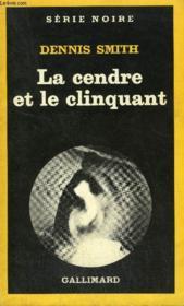 Collection : Serie Noire N° 1805 La Cendre Et Le Clinquant - Couverture - Format classique