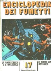 Enciclopedia Dei Fumetti N° 17 La Fantascienza E Il Fantastico, In Questo Numero Jeff Hawke... Texte En Italien. - Couverture - Format classique