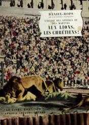 Aux Lions, Les Chretiens ! Le Livre Chretien N° 20. - Couverture - Format classique