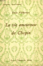 La Vie Amoureuse De Chopin. Collection : Leurs Amours. - Couverture - Format classique