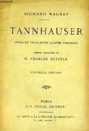 Tannhauser, Opera En 3 Actes, 4 Tableaux - Couverture - Format classique