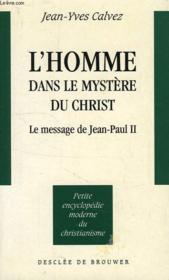 L'Homme Dans Le Mystere Du Christ, Le Message De Jean-Paul Ii - Couverture - Format classique