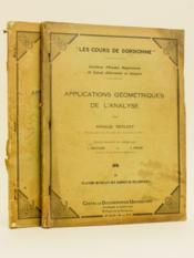 Applications géométriques de l'analyse (2 Tomes - Complet) Tome 1 : La courbe et la surface étudiées en elles-mêmes ; Tome 2 : Relations mutuelles des courbes ou des surfaces. [ Livre signé par l'auteur ] - Couverture - Format classique
