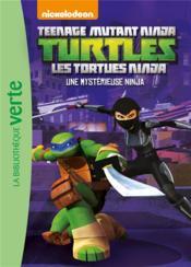 Les Tortues Ninja T.7 ; une mystérieuse ninja - Couverture - Format classique
