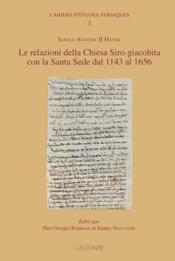 Le relazioni della chiesa siro-giacobita con la sante sede dal 1143 al 1656 - Couverture - Format classique