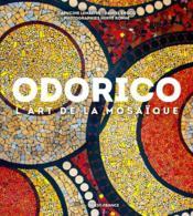 Odorico, l'art de la mosaïque - Couverture - Format classique