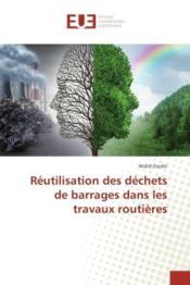 Reutilisation des dechets de barrages dans les travaux routieres - Couverture - Format classique