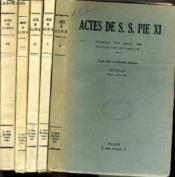 ACTES DE S.S PIE XI - ENCYCLIQUES - MOTU PROPRIO - BREFS - ALLOCUTIONS - ACTES DES DICASTERES ETC... - 5 TOMES - DU TOME VII à XI / TEXTE EN LATIN / ITALIEN ET FRANCAIS. - Couverture - Format classique