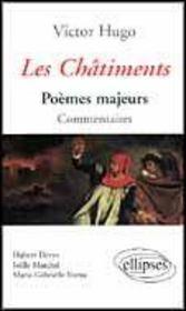 Les châtiments ; poèmes majeurs ; commentaires - Intérieur - Format classique