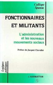 Fonctionnaires et militants ; l'administrattion et les nouveaux mouvements sociaux - Couverture - Format classique