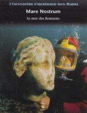 L'Encyclopedie D'Archeologie Sous-Marine T.3 ; Mare Nostrum ; La Mer Des Romains - Intérieur - Format classique