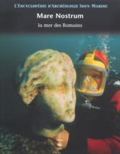 L'Encyclopedie D'Archeologie Sous-Marine T.3 ; Mare Nostrum ; La Mer Des Romains - Couverture - Format classique