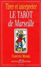 Tirer et interpreter le tarot de marseille - Couverture - Format classique