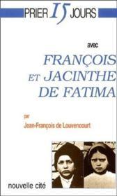 Prier 15 jours avec... ; François et Jacinthe de Fatima - Couverture - Format classique