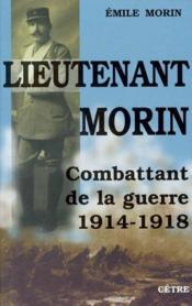 Lieutenant Morin Combattant De La Guerre 1914-1918 - Couverture - Format classique