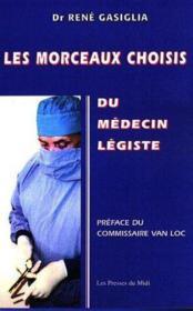 Les Morceaux Choisis Du Medecin Legiste - Couverture - Format classique