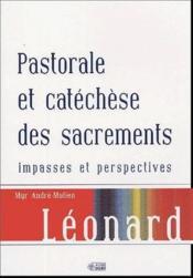 Pastorale et catéchèse des sacrements ; impasses et perspectives - Couverture - Format classique