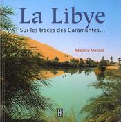 La Libye ; Sur Les Traces Des Garamantes... - Intérieur - Format classique