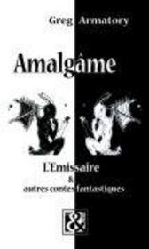 Amalgame ; l'émissaire et autres contes fantastiques - Intérieur - Format classique