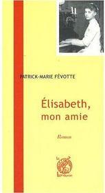 Elisabeth, mon amie - Couverture - Format classique