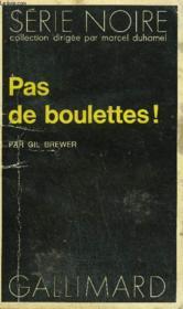 Collection : Serie Noire N° 1583 Pas De Boulettes ! - Couverture - Format classique