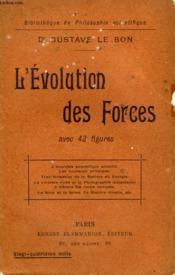 L'Evolution Des Forces. Collection : Bibliotheque De Philosophie Scientifique. - Couverture - Format classique