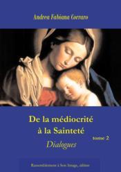 De la médiocrité à la sainteté t.2 - Couverture - Format classique
