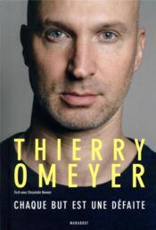 Thierry Omeyer ; chaque but est une défaite - Couverture - Format classique