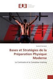 Bases et strategies de la preparation physique moderne - le contraste et le complexe training - Couverture - Format classique