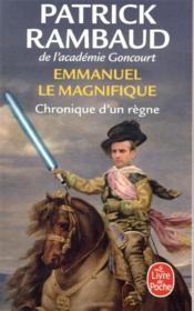 Emmanuel le magnifique ; chronique d'un règne - Couverture - Format classique