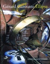 Gerard Garouste : Ellipse - Couverture - Format classique