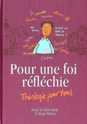 Pour une foi réfléchie ; théologie pour tous - Couverture - Format classique