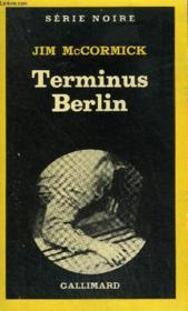 Collection : Serie Noire N° 1807 Terminus Berlin - Couverture - Format classique