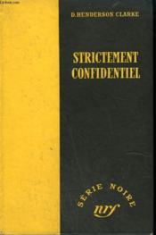 Strictement Confidentiel. ( Confidential). Collection : Serie Noire Sans Jaquette N° 116 - Couverture - Format classique
