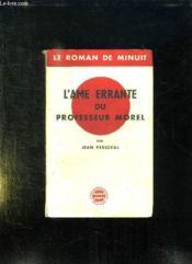 L Ame Errante Du Professeur Morel. - Couverture - Format classique