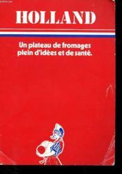 Holland - Un Plateau De Fromages Plein D'Idees Et De Sante - Couverture - Format classique