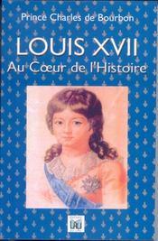 Louis XVII ; au coeur de l'histoire - Intérieur - Format classique