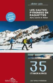 Les Hautes-Pyrénées en raquettes t.1: Aure, Louron, Adour - Couverture - Format classique