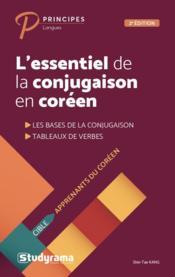 L'essentiel de la conjugaison en coréen ; les bases de la conjugaison, tableaux de verbes (2e édition) - Couverture - Format classique