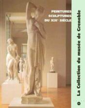 Peintures et sculptures du XIXe siècle ; la collection du musée de Grenoble - Couverture - Format classique
