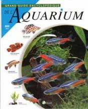 Grand Guide Encyclopedique De L'Aquarium - Couverture - Format classique