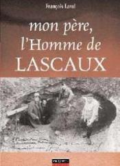 Mon père, l'homme de lascaux - Couverture - Format classique