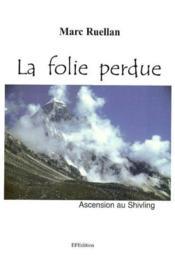 La Folie Perdue Ascension Au Shivling - Couverture - Format classique