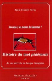 Histoire du mot pédérastie et de ses dérivés en langue française - Couverture - Format classique