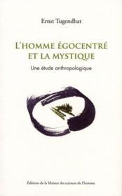 L'homme égocentré et la mystique ; une étude anthropologique - Couverture - Format classique