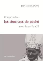 Comprendre les structures de péché avec Jean-Paul II - Couverture - Format classique