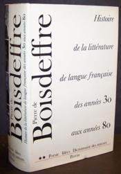 Histoire de la littérature de langue française des années 30 aux années 80, Tome 2 : Poésies, idées, dictionnaire des auteurs - Couverture - Format classique
