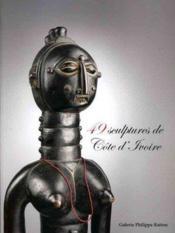 49 sculptures de Côte d'Ivoire - Couverture - Format classique